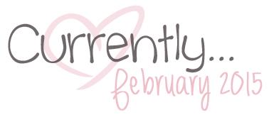 . currently – february 2015 .