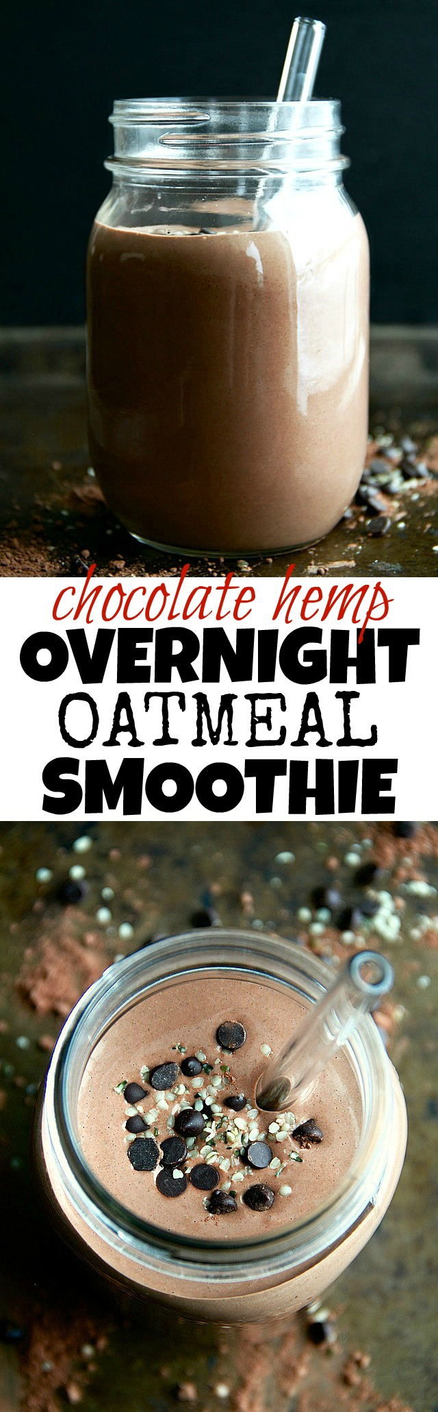 This healthy Chocolate Hemp Overnight Oatmeal Smoothie tastes just like melted chocolate ice cream and packs an impressive 15 g of plant-based protein while meeting the minimum RDA for omega-3s! | runningwithspoons.com #vegan #glutenfree #recipe